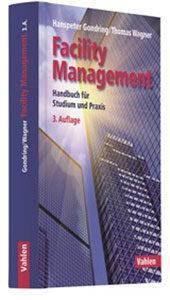 Facility Management: Handbuch für Studium und Praxis (3. Auflage)